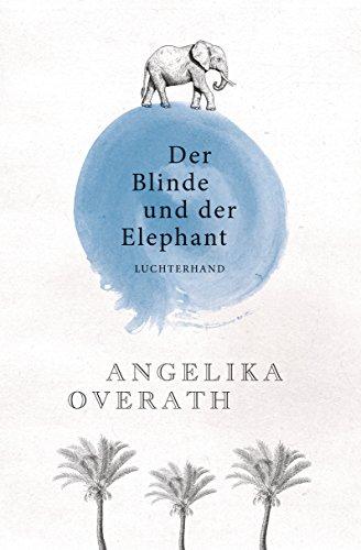 Der Blinde und der Elephant: Geschichten vom Sehen und Begreifen (German Edition)