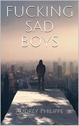 FUCKING SAD BOYS (French Edition)