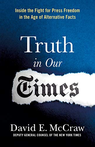 Truth In Our Times: Inside The Fight For Press Freedom In The Age Of Alternative Facts por David E. Mccraw epub