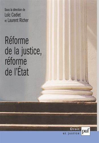 Réforme de la justice, réforme de l'Etat par Loïc Cadiet