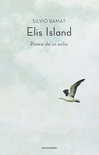 Elis Island. Poesie da un esilio