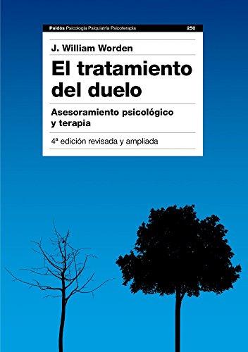 El tratamiento del duelo: Asesoramiento psicológico y terapia (Psicología Psiquiatría Psicoterapia)