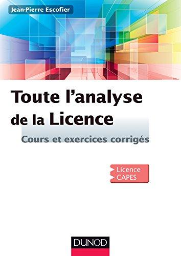 Toute l'Analyse de la Licence : Cours et exercices corrigés (Sciences Sup)