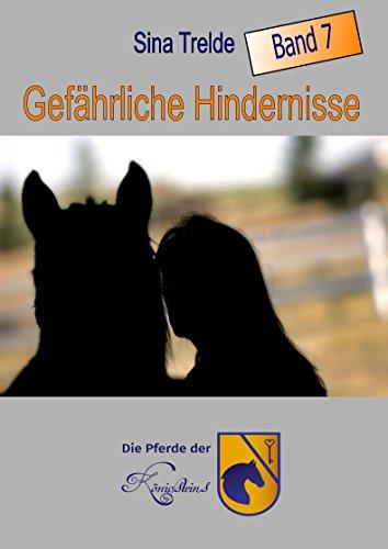 Gefährliche Hindernisse: Die Pferde der Königsteins - Band 7 von [Trelde, Sina]