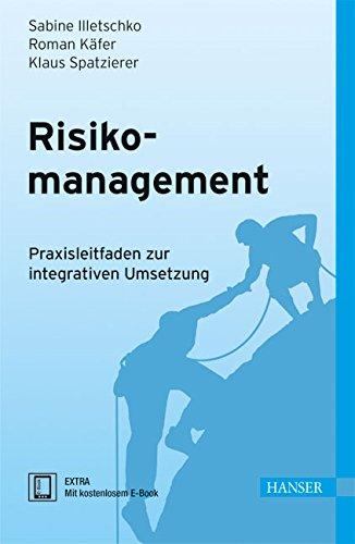 Risikomanagement: Praxisleitfaden zur integrativen Umsetzung