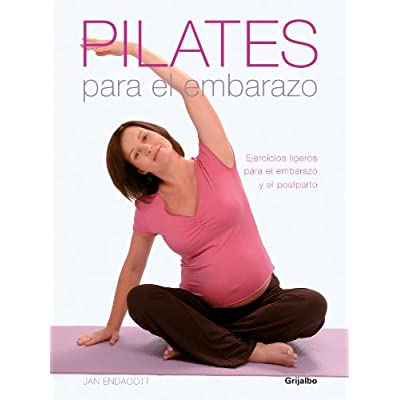 Pilates para el embarazo/ Pilates for Pregnancy: Ejercicios Ligeros Para El Embarazo Y El Postparto/ Safe And Natural Exercises for Before And After the Birth