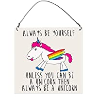 Dorothy Spring Always Be Yourself Unless You Can Be A Unicorn Funny Small Wall Metal Cute Plaque Sign Size 4 inch X 4 inch