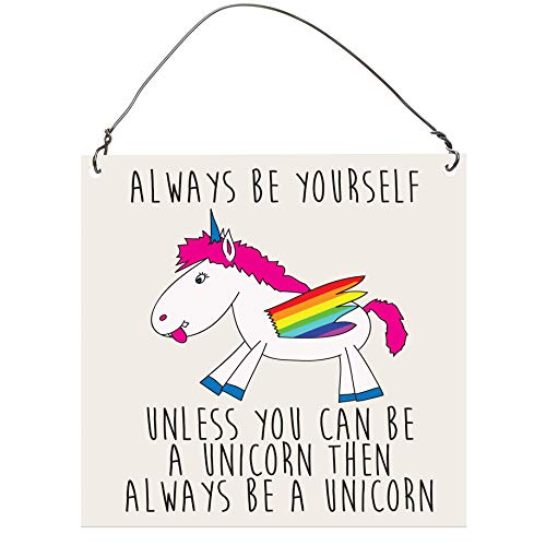 Dorothy Spring Always Be Yourself Unless You Can Be A Unicorn Funny Small  Wall Metal Cute 0bef207edf7