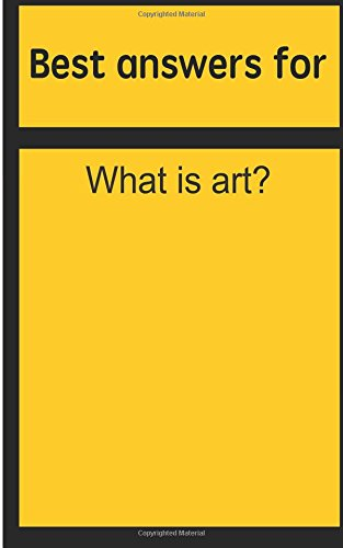 Best answers for What is art?