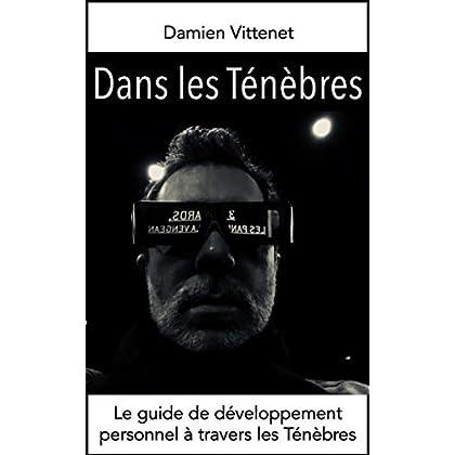 Dans les Ténèbres: Le guide de développement personnel à travers les Ténèbres
