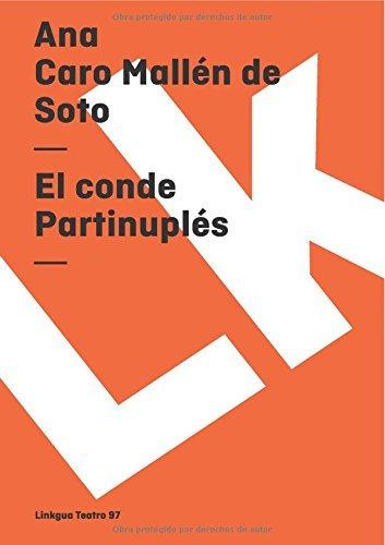 conde Partinupl?s (Teatro) by Ana Caro Mall?n de Soto (2014-01-01)