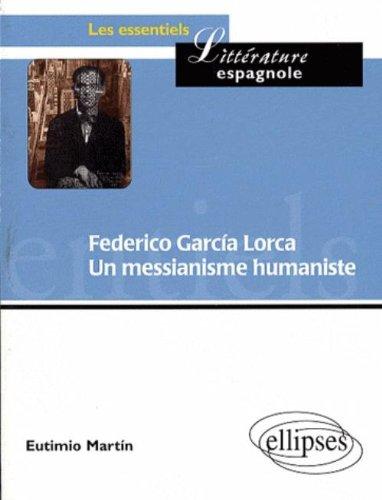 Federico Garcia Lorca Un Messianisme Humaniste