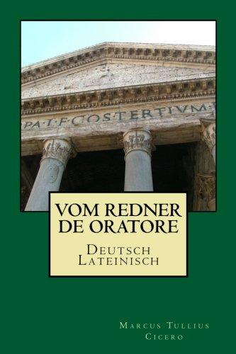 Vom Redner - De oratore: Deutsch-Lateinisch