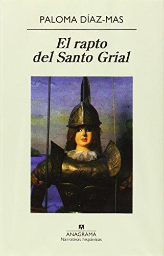 El Rapto del Santo Grial: O el Caballero de la Verde Oliva (Narrativas Hispanicas) por Paloma Diaz-Mas
