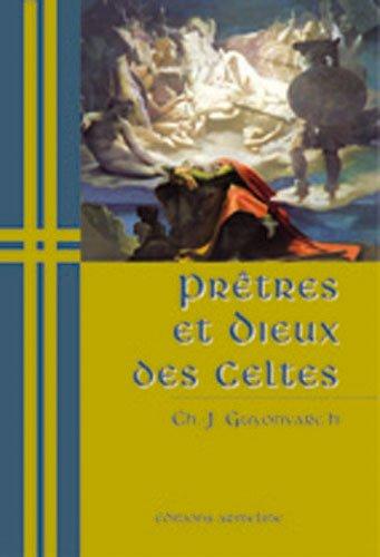Prêtres et dieux des Celtes