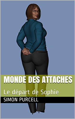 Monde des Attaches: Le départ de Sophie (French Edition) Soft-attache