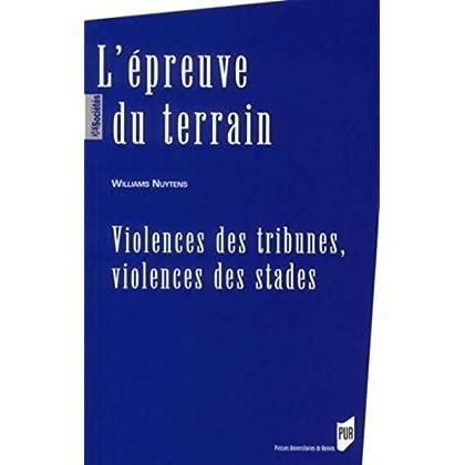 L'épreuve du terrain : Violences des tribunes, violences des stades