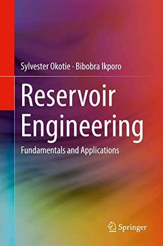 Reservoir Engineering: Fundamentals And Applications por Sylvester Okotie Gratis