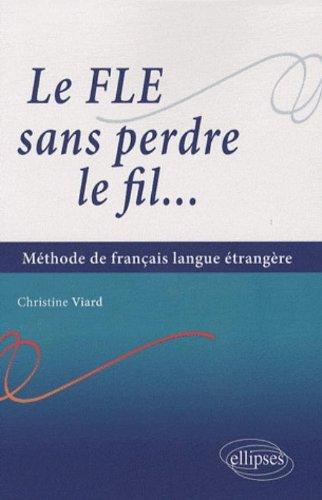 Le FLE sans perdre le fil : initiation à la langue française