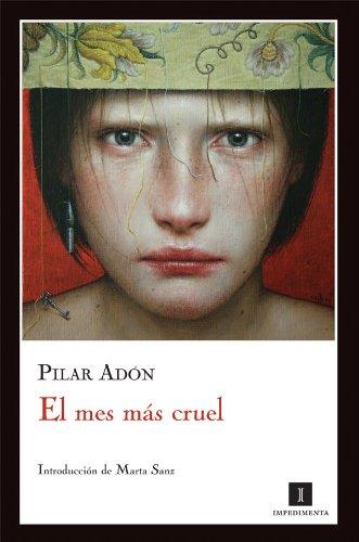 El mes más cruel (Impedimenta) por Pilar Adón