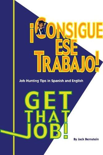 Get That Job / Consigue Ese Trabajo por Jack Bernstein