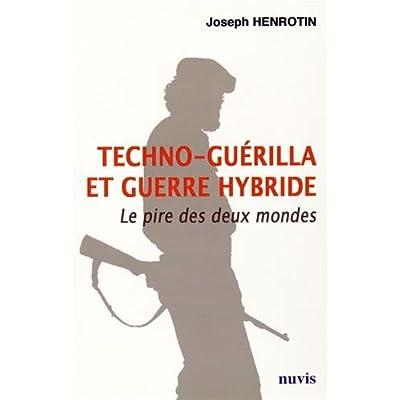 Techno-guérilla et guerre hybride : Le pire des deux mondes