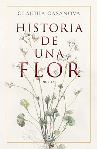 Historia de una flor de [Casanova, Claudia]
