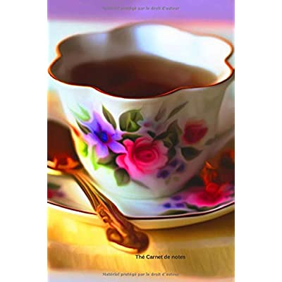 Thé Carnet de notes: Journal A5 ligné original de 119 pages- Une belle idée de cadeau pour vos amis