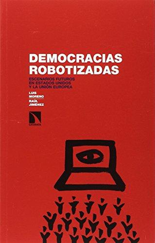 Democracias robotizadas: Escenarios futuros en Estados Unidos y la Unión Europea (Investigación y Debate)