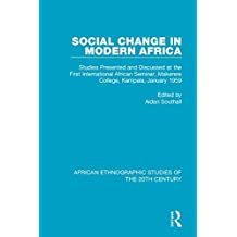 Social Change in Modern Africa: Studies Presented and Discussed at the First International African Seminar, Makerere College, Kampala, January 1959: Volume 61
