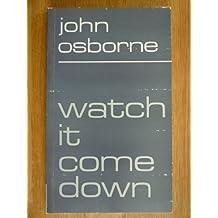 Watch it Come Down by John Osborne (1975-09-29)