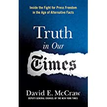 Truth in Our Times: Inside the Fight for Press Freedom in the Age of Alternative Facts (English Edition)