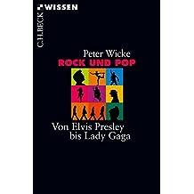 Rock und Pop: Von Elvis Presley bis Lady Gaga (Beck'sche Reihe)