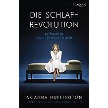 Die Schlaf-Revolution: So ändern Sie Nacht für Nacht Ihr Leben