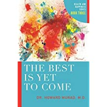 [ The Best Is Yet to Come Murad, Howard ( Author ) ] { Paperback } 2014