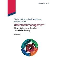 Lieferantenmanagement: Die wertorientierte Gestaltung der Lieferbeziehung: Die wertorientierte Gestaltung der Lieferbeziehung (Betriebswirtschaftslehre kompakt)