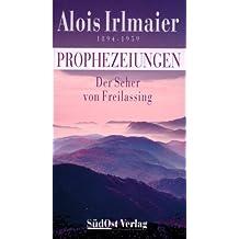 Alois Irlmaier: Der Seher von Freilassing