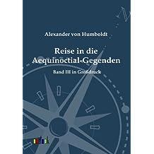 Reise in die Aequinoctial-Gegenden: Band 3 - Großdruck