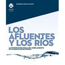 Los afluentes y los ríos : La construcción social del medio ambiente en la cuenca Lerma Chapala