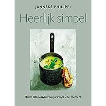 Heerlijk simpel: ruim 100 simpele recepten voor ieder moment