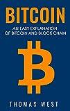 Bitcoin: An Easy Explanation of Bitcoin and Blockchain