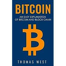 Bitcoin: An Easy Explaination of Bitcoin and Blockchain (English Edition)