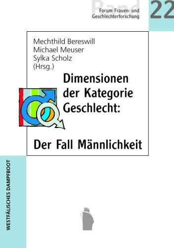 Dimensionen der Kategorie Geschlecht: Der Fall Männlichkeit (Forum Frauen- und Geschlechterforschung)