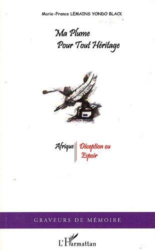 Ma plume pour tout héritage : Afrique, déception ou espoir ?
