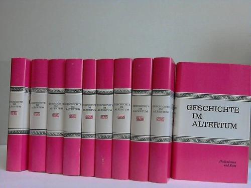 Geschichte im Altertum : Tat, Wort und Deutung. In 10 Bänden. Komplett