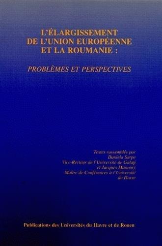 L'largissement de l'Union europenne et la Roumanie : Problmes et perspectives