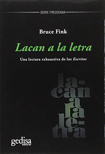 Lacán a la letra (Serie FREUDIANA) por Bruce Fink