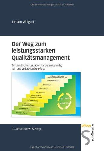 Der Weg zum leistungsstarken Qualitätsmanagement. Ein praktischer Leitfaden für die ambulante, teil- und vollstationäre Pflege thumbnail