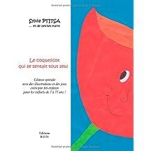 Le coquelicot qui se sentait tout seul : Avec des illustrations et des jeux d'enfants qui ont aimé ce livre