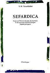 Sefardica : Essai sur l'histoire des Juifs, des marranes & des nouveaux-chrétiens d'origine hispano-portugaise